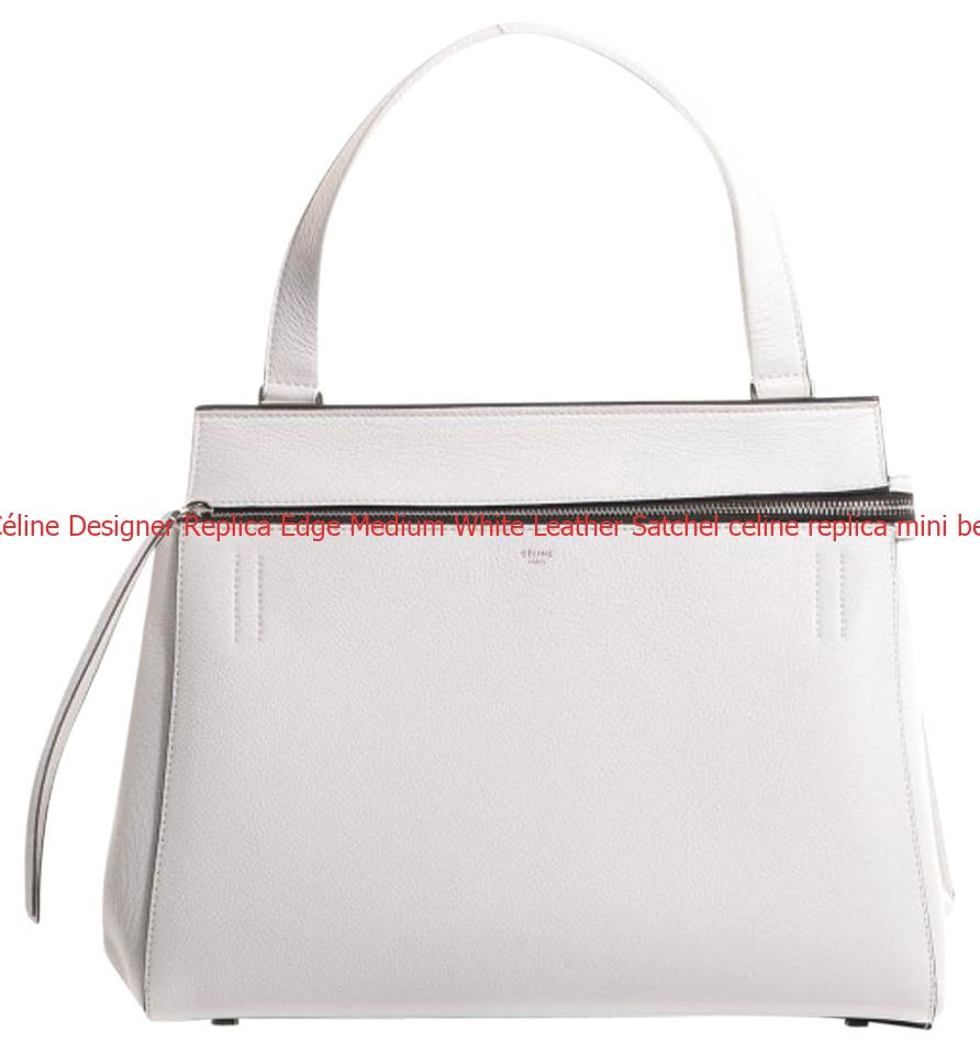 91cf709838a3 Best Céline Designer Replica Edge Medium White Leather Satchel celine  replica mini belt bag